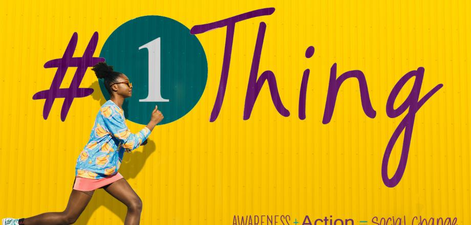 One Thing Campaign image with yellow backgroud and girl striding towards change.
