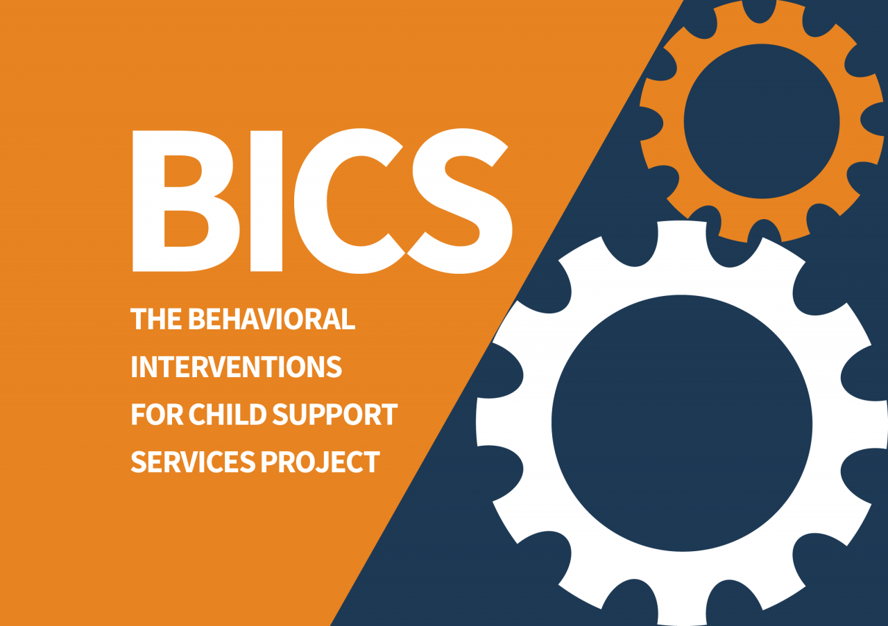 BICS - The Behavioral Interventions for Child Support Services Project