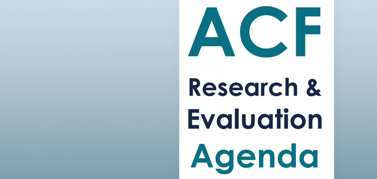 ACF Research and Evaluation Agenda