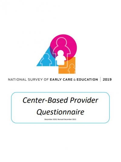 This is the cover of National Survey of Early Care and Education 2019: Center-Based Provider Questionnaire