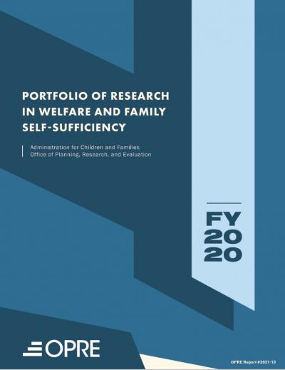 Cover image for FY20 Portfolio of Research in Welfare and Family Self-Sufficiency