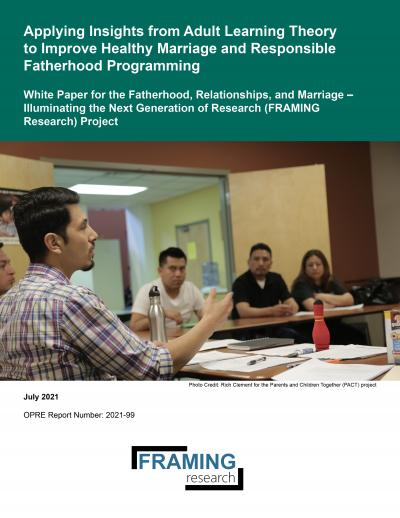 Cover of Applying Insights from Adult Learning Theory to Improve Healthy Marriage and Responsible Fatherhood Programming