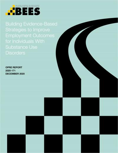 Cover image for Building Evidence-Based Strategies to Improve Employment Outcomes for Individuals With Substance Use Disorders
