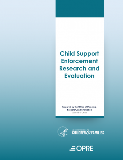 Child Support Enforcement Research and Evaluation