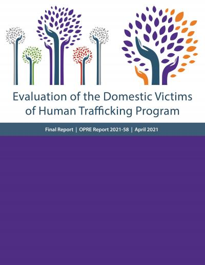 Cover image for Evaluation of the Domestic Victims of Human Trafficking Program