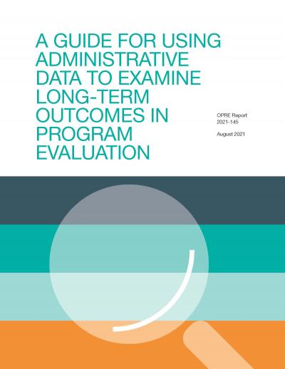 Cover image for A Guide for Using Administrative Data