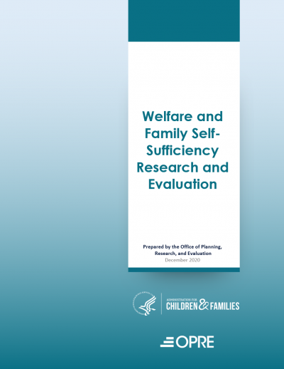 Welfare and Family Self-Sufficiency Research and Evaluation