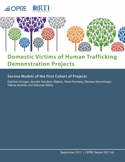 Domestic Victims of Human Trafficking Demonstration Projects: Service Models of the First Cohort of Projects