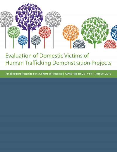 Evaluation of Domestic Victims of Human Trafficking Demonstration Projects: Final Report from the First Cohort of Projects