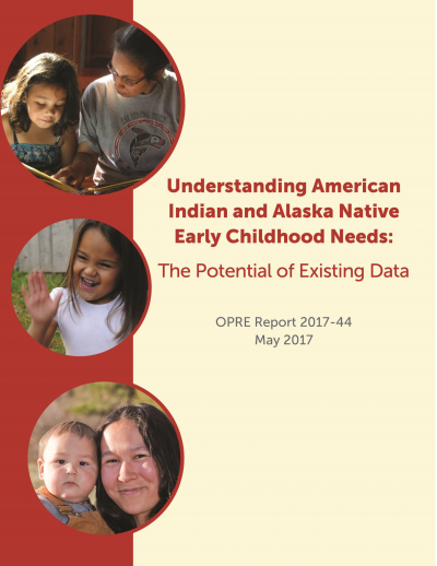 Understanding American Indian and Alaska Native Early Childhood Needs: The Potential of Existing Data