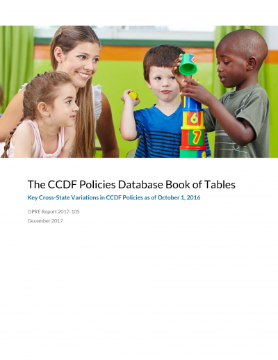 The CCDF Policies Database Book of Tables: Key Cross-State Variations in CCDF Policies as Of October 1, 2016