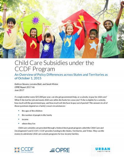 Cover of the Child Care Subsidies under the CCDF Program: An Overview of Policy Differences across States and Territories as of October 1, 2015 brief containing an image of a group of children smiling outdoors