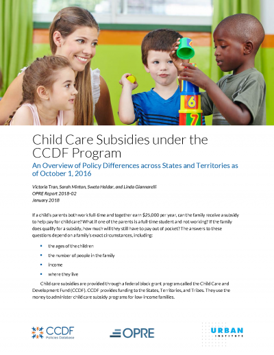 Child Care Subsidies under the CCDF Program: An Overview of Policy Differences across States and Territories as of October 1, 2016 Cover