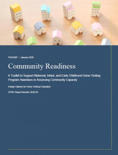 """Cover of """"Community Readiness A Toolkit to Support Maternal, Infant, and Early Childhood Home Visiting Program Awardees in Assessing Community Capacity"""""""