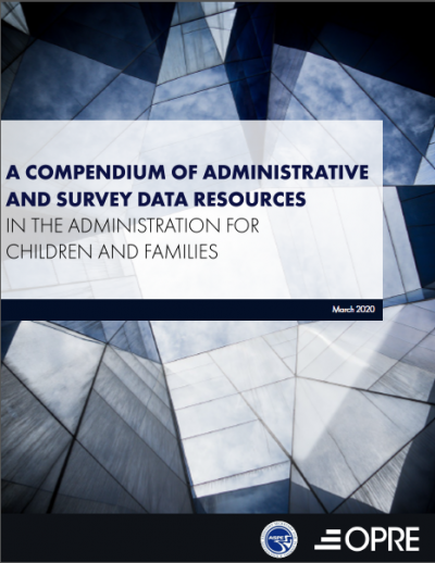 This is the A Compendium of Administrative and Survey Data Resources in the Administration for Children and Families Cover