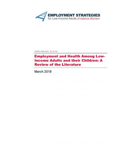 Employment and Health Among Low-Income Adults and their Children: A Review of the Literature Cover
