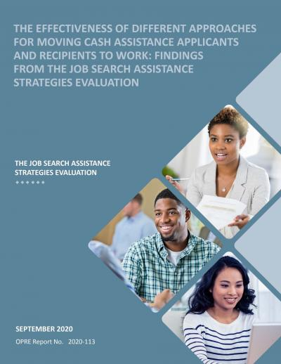 This is the cover of The Effectiveness of Different Approaches for Moving Cash Assistance Recipients to Work: Findings from the Job Search Assistance Strategies Evaluation Cover