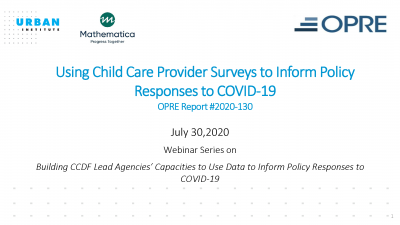 """First page of """"Using Child Care Provider Surveys to Inform Policy Responses to COVID-19"""" webinar slide deck."""