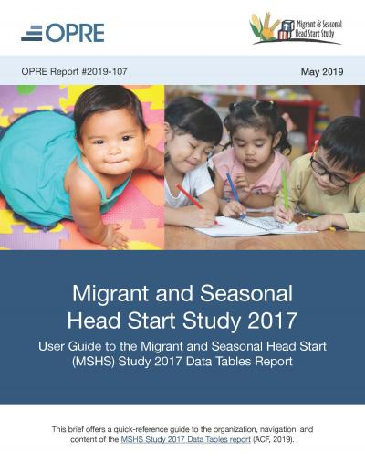 "Cover of ""User Guide to the Migrant and Seasonal Head Start (MSHS) Study 2017 Data Tables Report."""