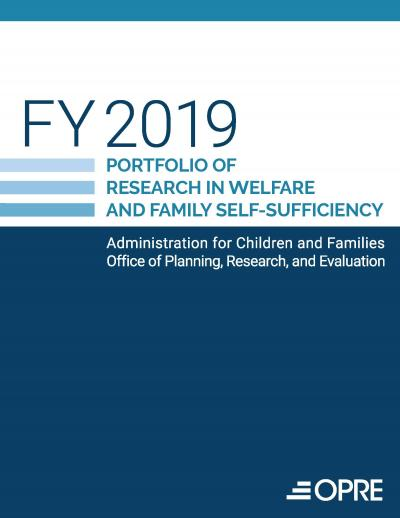 """Cover of """"Portfolio of Research in Welfare and Family Self-Sufficiency FY 2019 Report"""""""