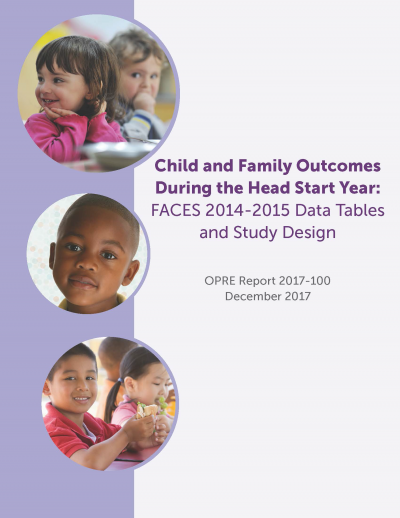 Child and Family Outcomes During the Head Start Year: FACES 2014-2015 Data Tables and Study Design Cover