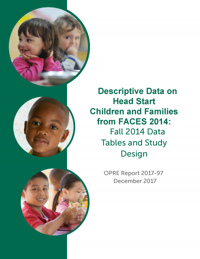 Descriptive Data on Head Start Children and Families from FACES 2014: Fall 2014 Data Tables and Study Design Cover