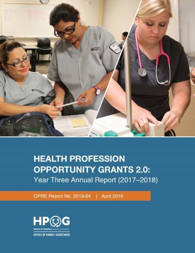 Health Profession Opportunity Grants 2.0: Year Three Annual Report (2017–18) Cover