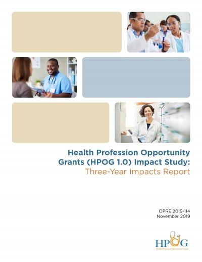 Cover of Health Profession Opportunity Grants (HPOG 1.0) Impact Study: Three-Year Impacts Report
