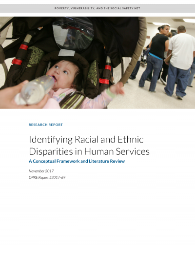 Identifying Racial and Ethnic Disparities in Human Services: A Conceptual Framework and Literature Review Cover