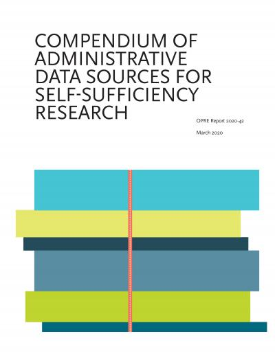 This is the Compendium of Administrative Data Sources for Self-Sufficiency Research Cover