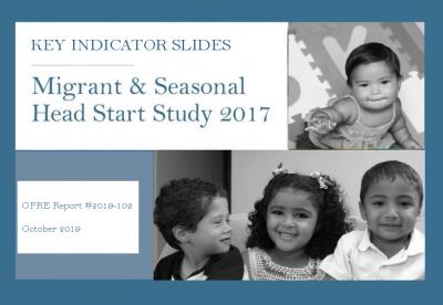 Cover of Migrant & Seasonal Head Start Study 2017: Key Indicator Slides