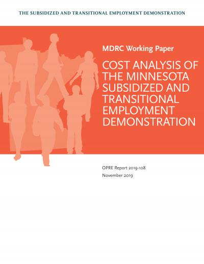This is the cover of The Subsidized and Transitional Employment Demonstration: Cost Analysis of the Minnesota Subsidized and Transitional Employment Demonstration