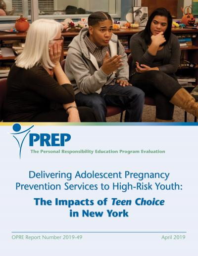 Delivering Adolescent Pregnancy Prevention Services to High-Risk Youth: The Impacts of Teen Choice in New York