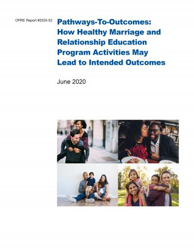 This is the cover of Pathways-To-Outcomes: Research-Informed Connections Between Healthy Marriage and Relationship Education Program Features and Intended Outcomes