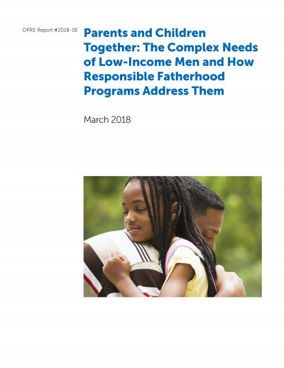 PACT Complex Needs of Low-Income Men and How Responsible Fatherhood Programs Address Them