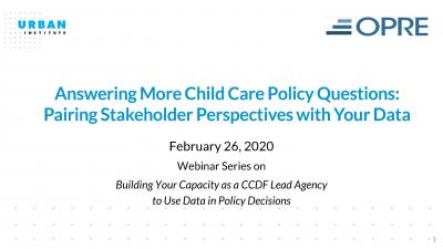 This is the Answering More Child Care Policy Questions: Pairing Stakeholder Perspectives with Your Data Cover