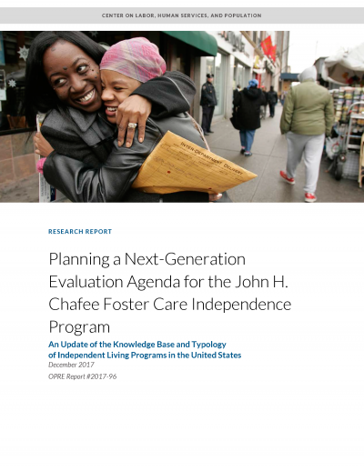 Planning a Next-Generation Evaluation Agenda for the John H. Chafee Foster Care Independence Program