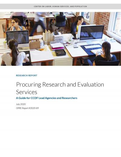 This is the cover of Procuring Research and Evaluation Services: A Guide for CCDF Lead Agencies and Researchers