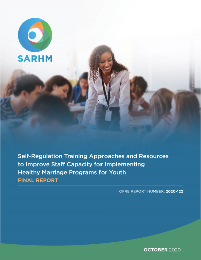 This is the cover of Self-Regulation Training Approaches and Resources to Improve Staff Capacity for Implementing Healthy Marriage Programs for Youth