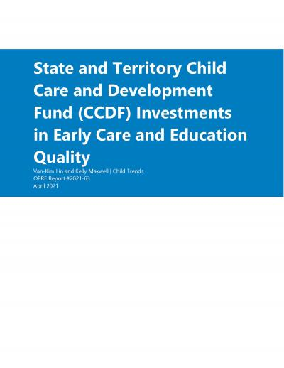 State and Territory CCDF Investments in Early Care and Education Quality Cover Image