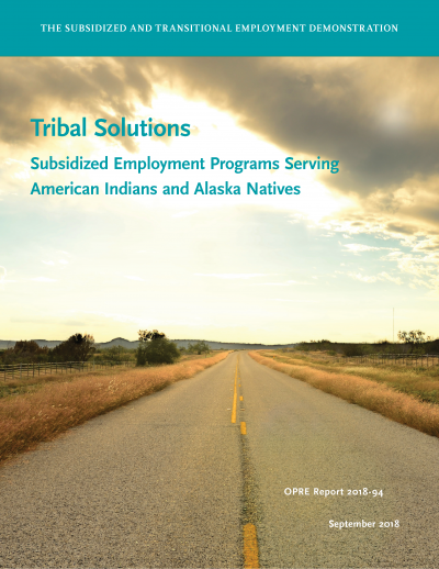 Tribal Solutions: Subsidized Employment Programs Serving American Indians and Alaska Natives Cover