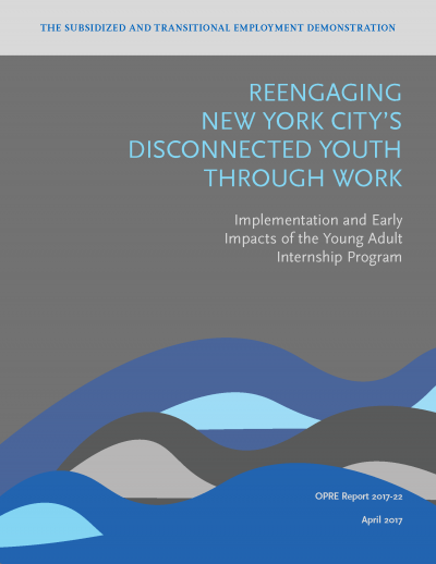 Reengaging New York City's Disconnected Youth Through Work: Implementation and Early Impacts of the Young Adult Internship Program
