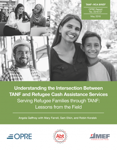 Understanding the Intersection Between TANF and Refugee Cash Assistance Services Serving Refugee Families through TANF: Lessons from the Field Cover