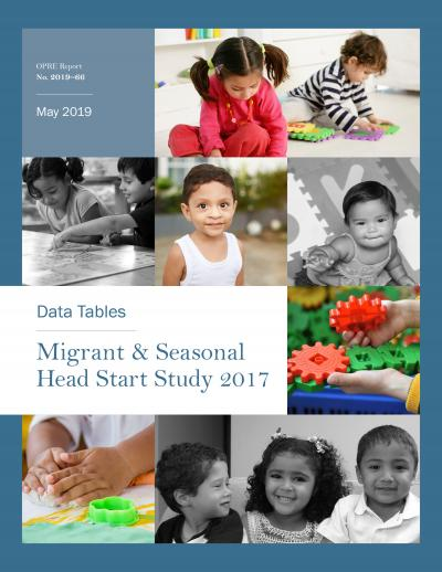 Migrant and Seasonal Head Start Study 2017: Data Tables Cover