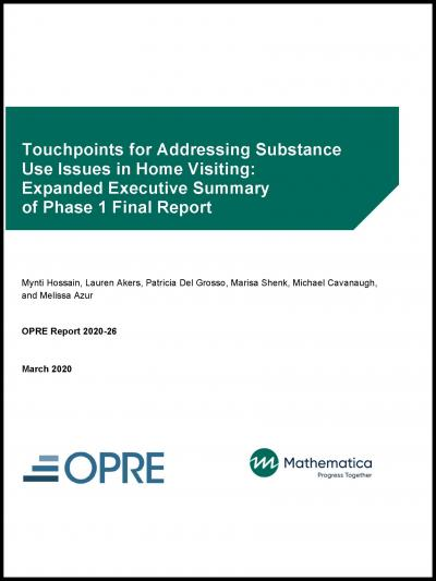 This is the cover for Touchpoints for Addressing Substance Use Issues in Home Visiting: Expanded Executive Summary of Phase 1 Final Report