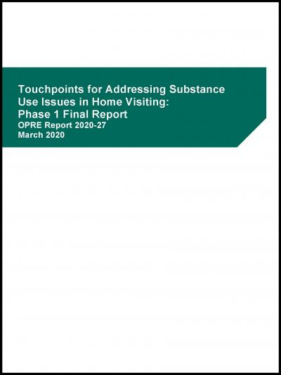This is the Touchpoints for Addressing Substance Use Issues in Home Visiting: Phase 1 Final Report Cover