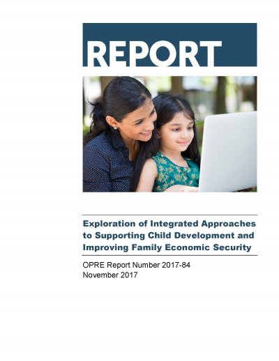 Exploration of Integrated Approaches to Supporting Child Development & Improving Family Economic Security Cover