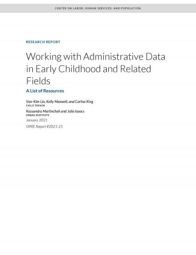 Cover Image for Working with Administrative Data in Early Childhood and Related Fields: A List of Resources