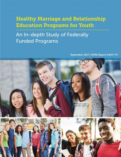 Healthy Marriage and Relationship Education Programs for Youth: An In-depth Study of Federally Funded Programs